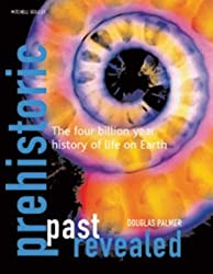 [(Prehistoric Past Revealed : The Four Billion Year History of Life on Earth)] [By (author) Douglas Palmer] published on (October, 2003)