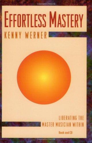 Preisvergleich Produktbild Effortless Mastery: Liberating the Master Musician Within,  Book & CD