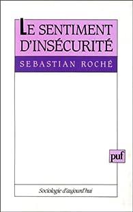 Le sentiment d'insécurité par Sebastian Roché