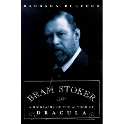 Bram Stoker: A Biography Of The Author Of Dracula (Phoenix Giants)