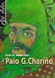 Asi Viviu Paio Gomez Charino / Like That Lived Palo Gomez Charina