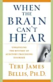 Image de When the Brain Can't Hear: Unraveling the Mystery of Auditory Processing Disorder (English