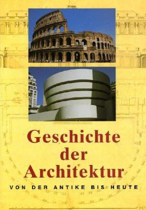 Geschichte der Architektur: Von der Antike bis Heute