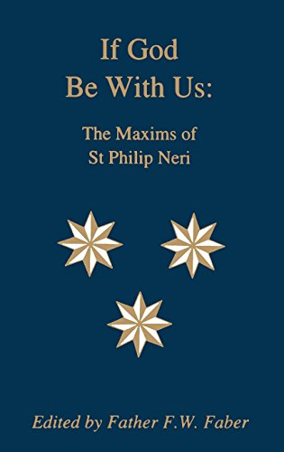 If God Be With Us: The Maxims of St Philip Neri (Saint Neri Philip)