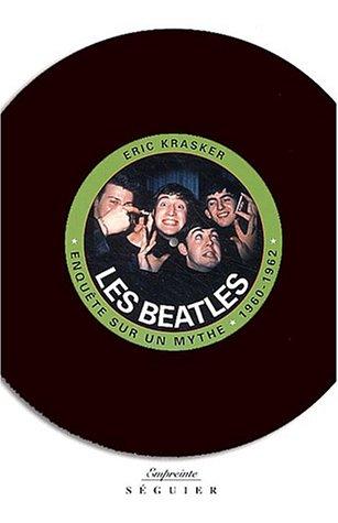 Les Beatles : Enquête sur un mythe (1960-1962)