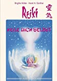 Reiki - Heile dich selbst - Brigitte Müller, Horst Günther
