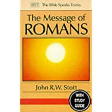 The Message of Romans: God's Good News for the World (The Bible Speaks Today)