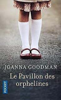 Le Pavillon des orphelines par Joanna Goodman
