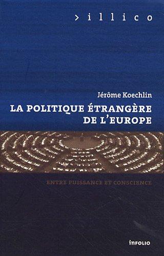 La Politique étrangère de l'Europe. Entre puissance et conscience (22)