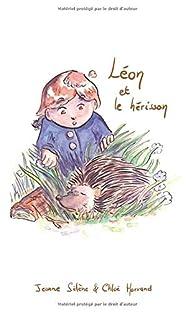 Léon et le hérisson par Jeanne Sélène