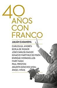 Cuarenta años con Franco par Julián Casanova