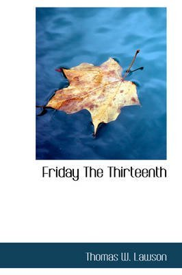 [Friday the Thirteenth] (By (author)  Thomas William Lawson) [published: October, 2007]