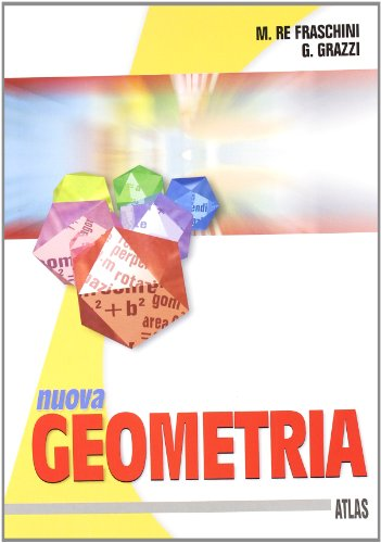 Nuova Geometria. Per le Scuole superiori