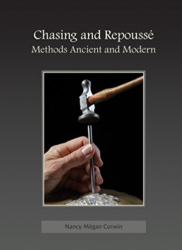 Chasing & Repoussé: Methods Ancient and Modern (English Edition)