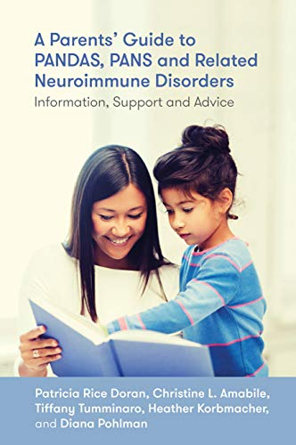 PANDAS, PANS, and Related Neuroimmune Disorders: Information, Support, and Advice (English Edition) ()