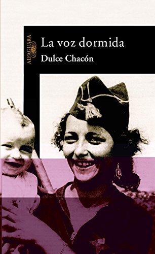 LA VOZ DORMIDA (HISPANICA) por DULCE CHACON