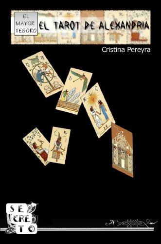 El Tarot de Alexandría (El mayor tesoro nº 1) por Cristina Pereyra
