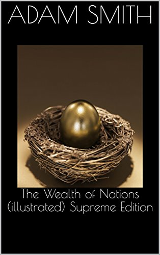 The Wealth of Nations (illustrated) Supreme Edition (English Edition)
