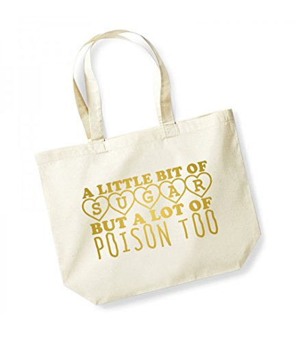 A Little Bit of Sugar and A Lot of Poison Too- Large Canvas Fun Slogan Tote Bag Natural/Gold