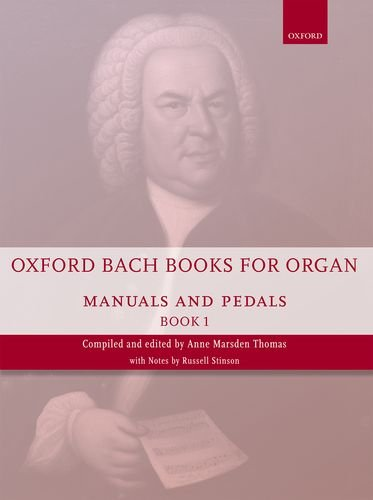 Oxford Bach Books for Organ: Manuals and Pedals, Book 1: Grades 4-5