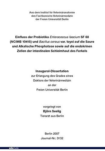 Einfluss der Probiotika Enterococcus faecium SF 68 (NCIMB 10415) und Bacillus cereus var. toyoi auf die Saure und Alkalische Phosphatase sowie auf die ... der intestinalen Schleimhaut des Ferkels