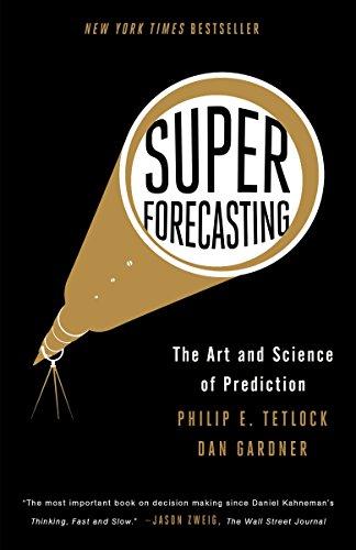 Superforecasting: The Art and Science of Prediction por Philip E. Tetlock