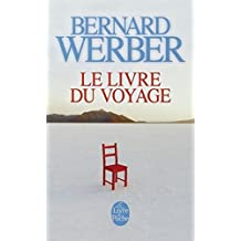 Le Livre Du Voyage (Le Livre de Poche) (French Edition) by B. Werber (2001-03-03)