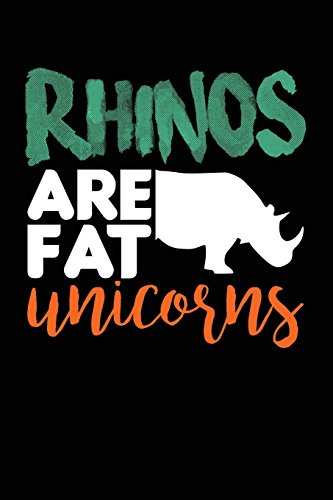 Rhinos Are Fat Unicorns: Blank Lined Notebook Journal