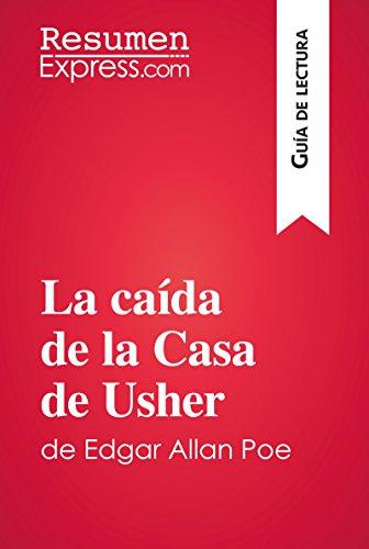 La caída de la Casa de Usher de Edgar Allan Poe (Guía de lectura): Resumen y análsis completo por ResumenExpress.com