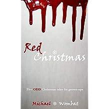 Red Christmas: five disturbing Christmas tales for grown-ups