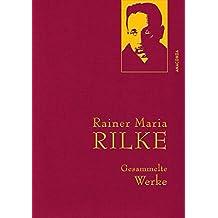 Rainer Maria Rilke - Gesammelte Werke (IRIS®-Leinen)