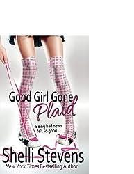 Good Girl Gone Plaid by Shelli Stevens (2014-06-03)
