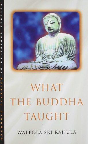 By Walpola Rahula What the Buddha Taught (New Ed)