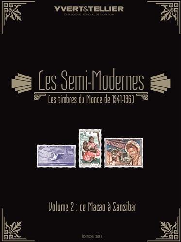Catalogue des timbres semi-modernes du monde (1941-1960) : Volume 2, Macao à Zanzibar par Yvert & Tellier