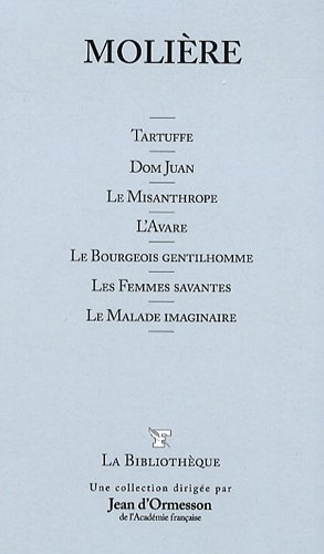 Tartuffe - Dom Juan - Le Misanthrope - L'Avare - Le Bourgeois Gentillhomme - Les Femmes Savantes. Le Malade imaginaire. T3