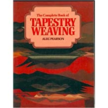 The Complete Book of Tapestry Weaving