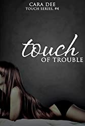 Touch of Trouble (Touch Series Book 4) (English Edition)