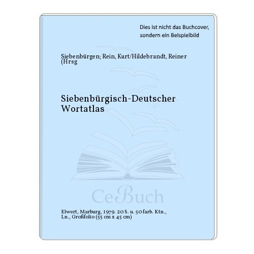 Deutscher Sprachatlas - Regionale Sprachatlanten/Siebenbürgisch-Deutscher Sprachatlas/Siebenbürgisch-deutscher Wortatlas