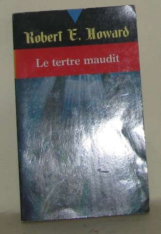 Robert E. Howard, Tome 4 : Le tertre maudit