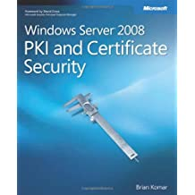 Windows Server 2008 PKI and Certificate Security (PRO-Other) by Brian Komar (2008-04-09)