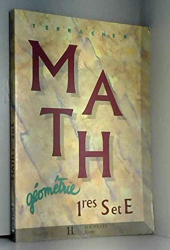 MATHEMATIQUES 1ERES S/E. Géométrie, édition 1991