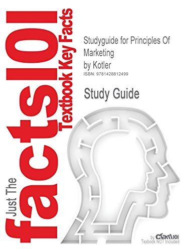 Outlines & Highlights for Principles of Marketing (Cram101 Textbook Outlines)