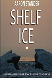 Shelf Ice (Ray Elkins) by Aaron Stander (2012-04-22)