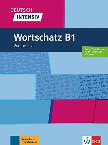 Deutsch intensiv Wortschatz B1: Das Training. Buch + online