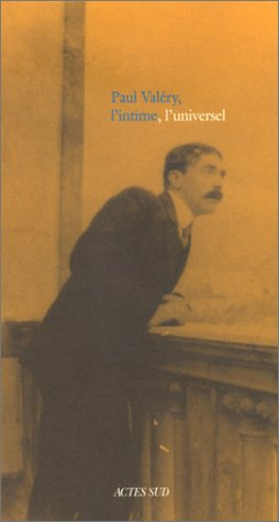 Paul Valéry, l'intime, l'universel
