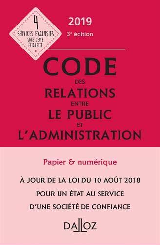 Code des relations entre le public et l'administration 2019, annoté et commenté - 3e éd. par  Collectif