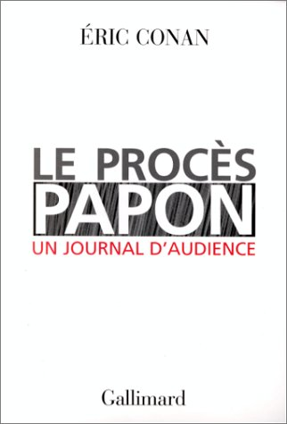 Le Procès Papon, un journal d'audience