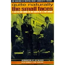 Quite Naturally - The Small Faces:Small Faces - A Day by Day Guide to the Career of a Pop Group
