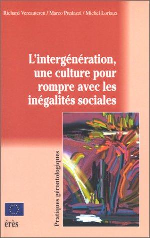L'intergénération, une culture pour rompre avec les inégalités sociales par Richard Vercauteren, Marco Predazzi, Michel Loriaux