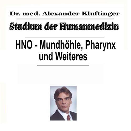 Studium der Humanmedizin - HNO - Mundhöhle, Pharynx und Weiteres